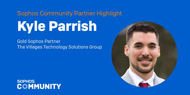 Sophos Community: Partner Spotlight - Kyle Parrish