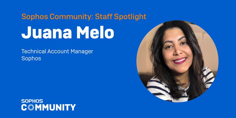Sophos Community: Staff Spotlight - Juana Melo