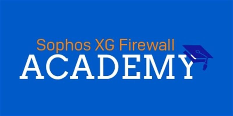 Sophos XG Academy Webinar Series is Now Open