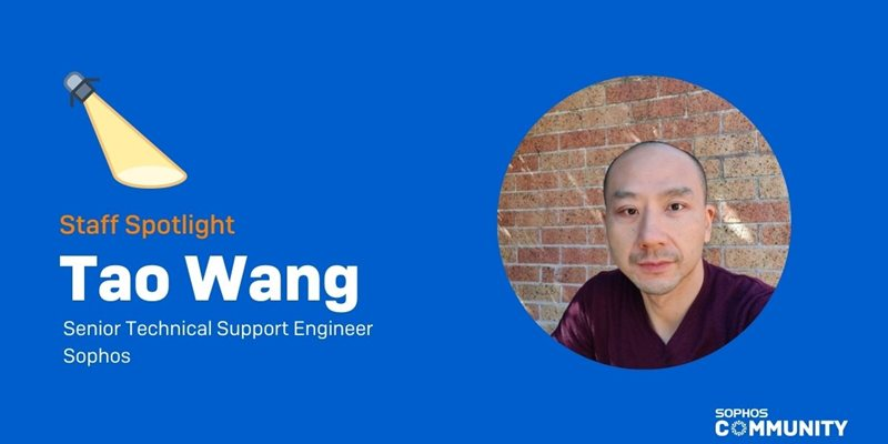 Sophos Community: Staff Spotlight - Tao Wang